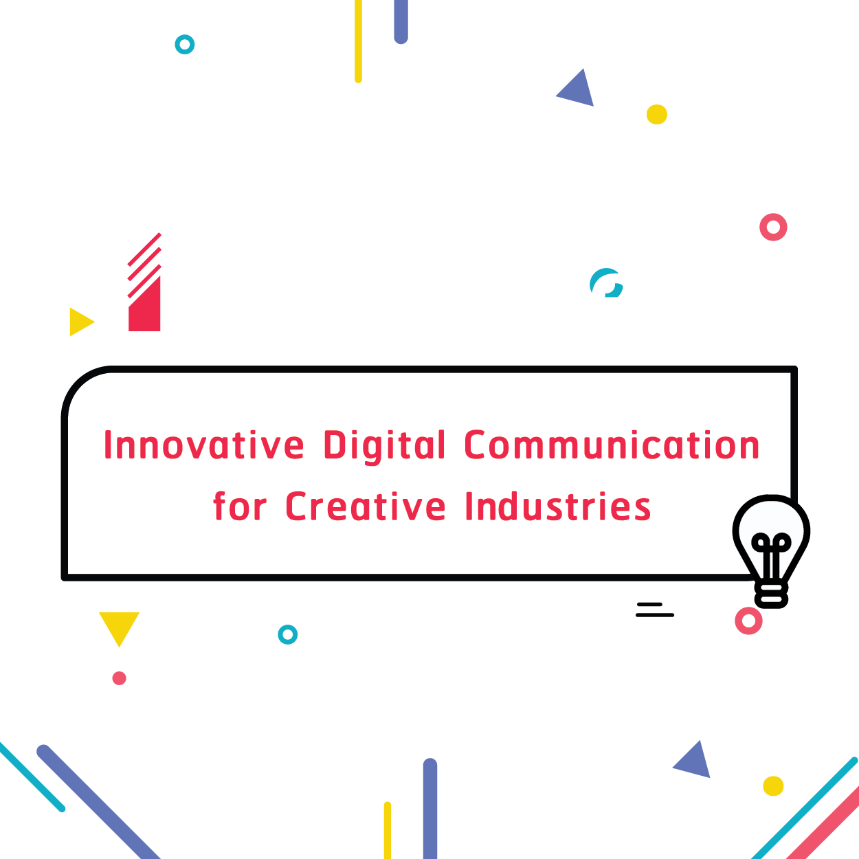 Innovative Digital Communication for Creative Industries